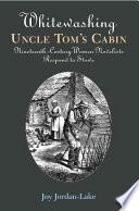 Whitewashing Uncle Tom S Cabin