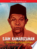 Sjam Kamaruzaman  A Ghost in the G30S Machine
