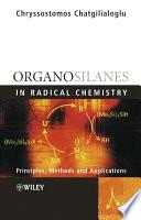Organosilanes in Radical Chemistry