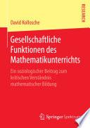 Gesellschaftliche Funktionen des Mathematikunterrichts