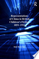 Representations of China in British Children's Fiction, 1851-1911 Children S Literature Shih Wen Chen Provides
