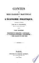 Contes de miss Harriet Martineau sur l'e conomie politique: Prospe rite et de sastre a Garveloch. La coalition d'ouvriers a Manchester. Pour chacun et pours tous