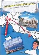 Napoli Milano  Solo andata  Racconto semiserio di un viaggio dal sud al nord