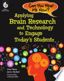 Applying Brain Research and Technology to Engage Today s Students