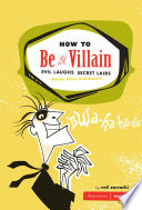 How to Be a Villain