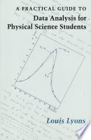 A Practical Guide To Data Analysis For Physical Science Students
