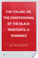 The Italian  Or  The Confessional of the Black Penitents
