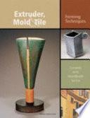 Extruder  Mold   Tile