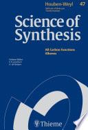 Science of Synthesis  Houben Weyl Methods of Molecular Transformations Vol  47a