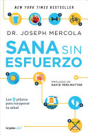 Sana Sin Esfuerzo Effortless Healing  9 Simple Ways to Sidestep Illness  Shed Excess Weight  and Help Your Body Fix Itself