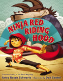 Ninja Red Riding Hood Fractured Fairy Tale Is A Sure Fire
