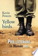 Yellow Birds : depuis l'entraînement, lui et murph,...