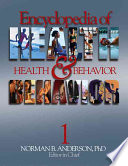 Encyclopedia Of Health And Behavior : together in a single resource...