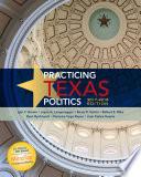 Practicing Texas Politics 2017 2018 Edition