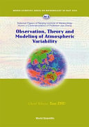 Observation, Theory and Modeling of Atmospheric Variability