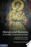 Heroes and Romans in Twelfth Century Byzantium