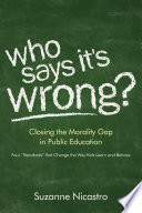 Who Says It's Wrong?: Closing the Morality Gap in Public Education
