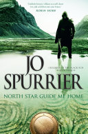North Star Guide Me Home : original, dramatic, unputdownable... some things are...