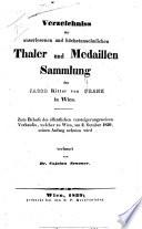 Verzeichniss der ... Thaler und Medaillen Sammlung des Jacob Ritter von Frank in Wien ...