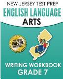 New Jersey Test Prep English Language Arts Writing Workbook  Grade 7