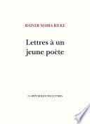Lettres à Un Jeune Poète : de février 1903 à noël 1908, rilke adresse...