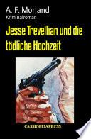 Jesse Trevellian und die tödliche Hochzeit