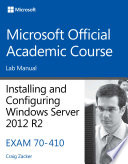 70 410 Installing   Configuring Windows Server 2012 R2 Lab Manual