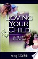 Loving Your Child
