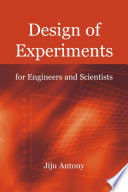 Design Of Experiments For Engineers And Scientists : (doe) have been proved successful in...