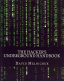 The Hacker's Underground Handbook
