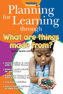 Planning for Learning through What Are Things Made From? Book