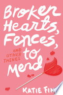 Broken Hearts  Fences and Other Things to Mend