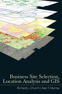 Business site selection  location analysis  and GIS