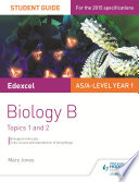 Edexcel AS A Level Year 1 Biology B Student Guide  Topics 1 and 2