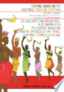 We re Dancin  to His Righteous Rhythm Student s Workbook  a Companion to We re Dancin  to His Righteous Rhythm  Instructor s Manual