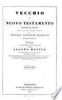Vecchio e nuovo testamento secondo la volgata tradotto     di Antonio Martini