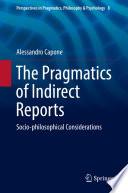 The Pragmatics of Indirect Reports