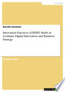 Innovation Practices of REWE Markt in Germany  Digital Innovation and Business Strategy
