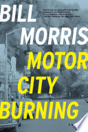 Motor City Burning  A Novel