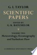 The Scientific Papers of Sir Geoffrey Ingram Taylor  Volume 2  Meteorology  Oceanography and Turbulent Flow