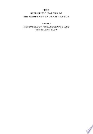 The Scientific Papers of Sir Geoffrey Ingram Taylor: Volume 2, Meteorology, Oceanography and Turbulent Flow - ISBN:9780521066099