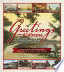 Greetings from Alabama  A Pictorial History in Vintage Postcards
