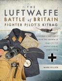 The Luftwaffe Battle of Britain Fighter Pilots  Kitbag