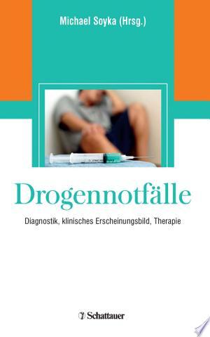 Drogennotfälle: Diagnostik, klinisches Erscheinungsbild, Therapie ; mit 44 Tabellen - ISBN:9783794525959