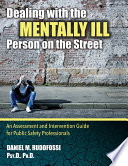DEALING WITH THE MENTALLY ILL PERSON ON THE STREET