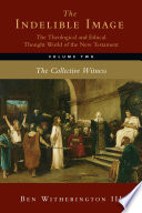The Indelible Image  The Theological and Ethical Thought World of the New Testament  Volume Two