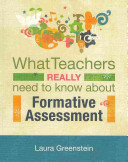 What Teachers Really Need to Know about Formative Assessment
