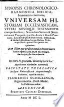 Synopsis Chronologico Harmonica Biblica Summatim Continens Universam Historiam Ecclesiasticam Veteri Novoque Testamento Comprehensam Secundum Seriem Et Notationem Temporis Etc