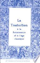 La traduction    la Renaissance et    l   ge classique