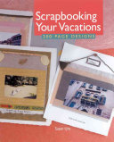 Scrapbooking Your Vacations